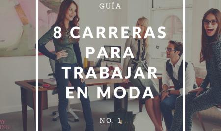 GUÍA: 8 carreras para trabajar en la moda